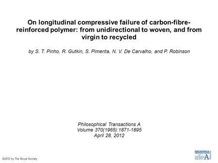 On longitudinal compressive failure of carbon-fibre- reinforced polymer: from unidirectional to woven, and from virgin to recycled by S. T. Pinho, R. Gutkin,