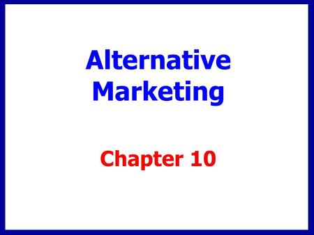 Chapter 10 Alternative Marketing. Alternative Media: buzz marketing, guerilla marketing, product placement and branded entertainment Product placement.