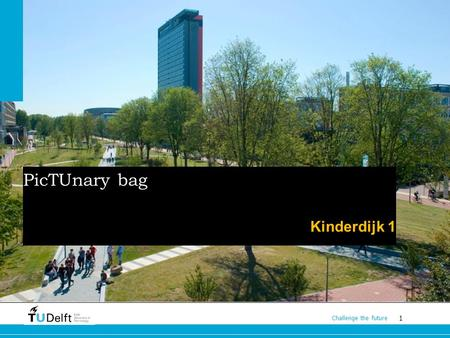 1 Challenge the future PicTUnary bag Kinderdijk 1.