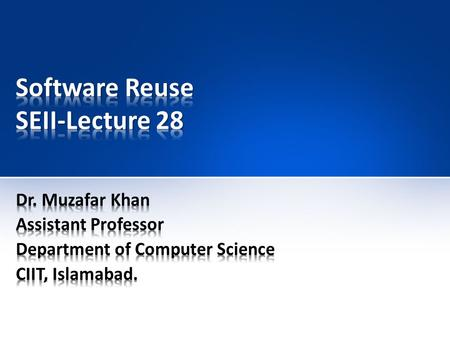 Software Reuse SEII-Lecture 28