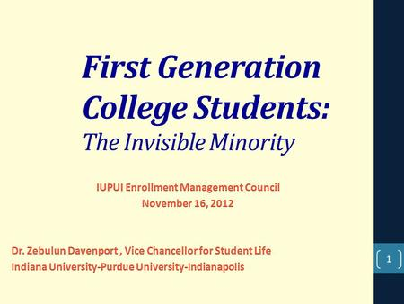 First Generation College Students: The Invisible Minority 1.