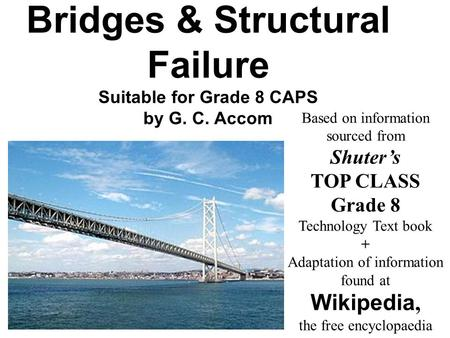 Bridges & Structural Failure Suitable for Grade 8 CAPS by G. C. Accom