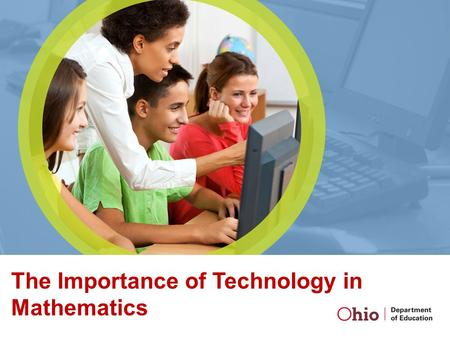 The Importance of Technology in Mathematics. Annika Moore Mathematics Consultant Office of Curriculum, Instruction and Assessment Professional Development.