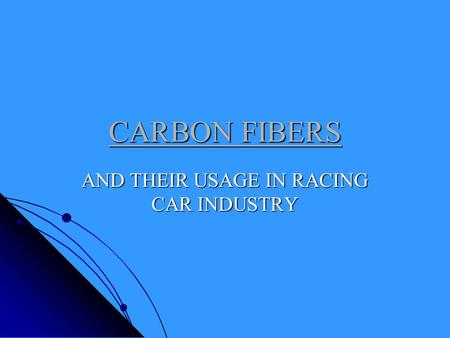 CARBON FIBERS AND THEIR USAGE IN RACING CAR INDUSTRY.