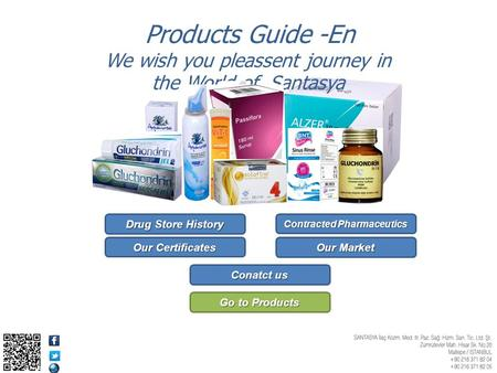 We wish you pleassent journey in the World of Santasya Go to Products Go to Products Products Guide -En Drug Store History Drug Store History Our Certificates.