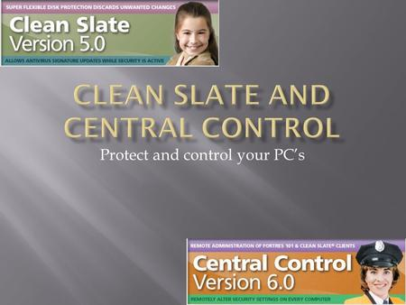 Protect and control your PC's.  Clean Slate restores your computer to its original configuration discarding unwanted user changes.  Settings are restored.
