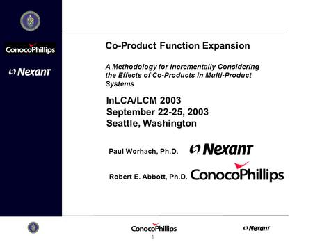 1 Co-Product Function Expansion A Methodology for Incrementally Considering the Effects of Co-Products in Multi-Product Systems Paul Worhach, Ph.D. InLCA/LCM.