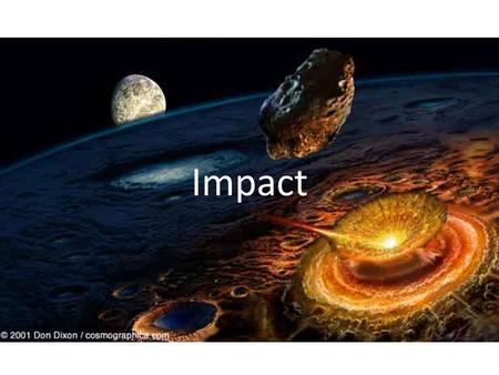Impact. The Solar System Nine Eight Planets Over 100,000 catalogued asteroids ???? Centaurs ???? KBO's (including one disgruntled ex- planet) Millions.