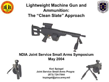 "Lightweight Machine Gun and Ammunition: The ""Clean Slate"" Approach"
