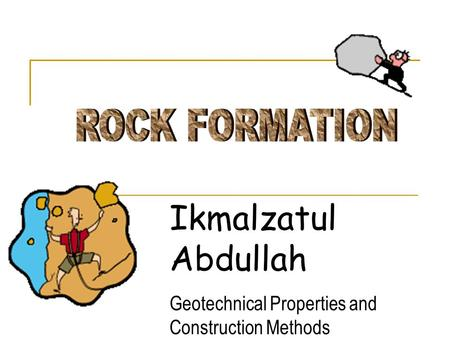 Ikmalzatul Abdullah Geotechnical Properties and Construction Methods.