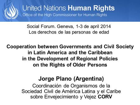 Cooperation between Governments and Civil Society in Latin America and the Caribbean in the Development of Regional Policies on the Rights of Older Persons.