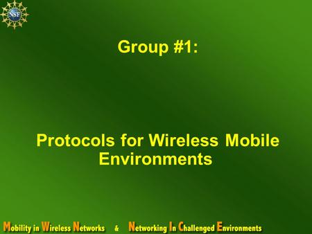 Group #1: Protocols for Wireless Mobile Environments.
