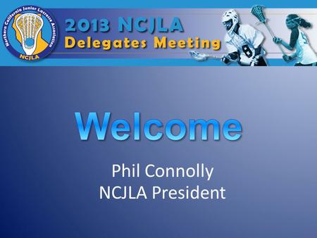 Phil Connolly NCJLA President. Association Business Roll Call.
