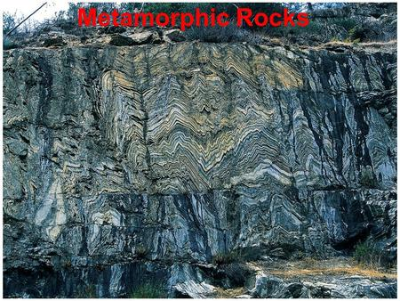 Metamorphic Rocks. What is metamorphic? These rocks were at one time either sedimentary or igneous. (The parent rocks) A change must occur to be classified.