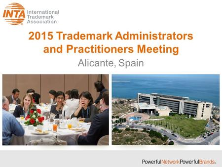 2015 Trademark Administrators and Practitioners Meeting Alicante, Spain.
