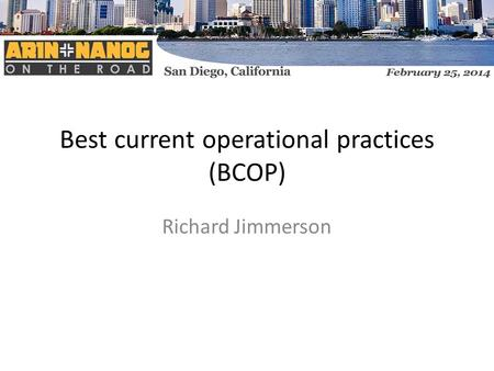 Best current operational practices (BCOP) Richard Jimmerson.