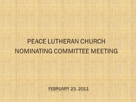PEACE LUTHERAN CHURCH NOMINATING COMMITTEE MEETING.