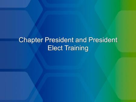 Chapter President and President Elect Training. Duties of the President The president shall be responsible for the conduct and supervision of all activities.