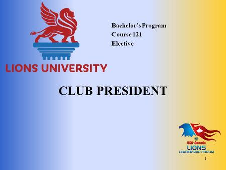 Bachelor's Program Course 121 Elective club president.