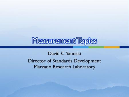 David C. Yanoski Director of Standards Development Marzano Research Laboratory.