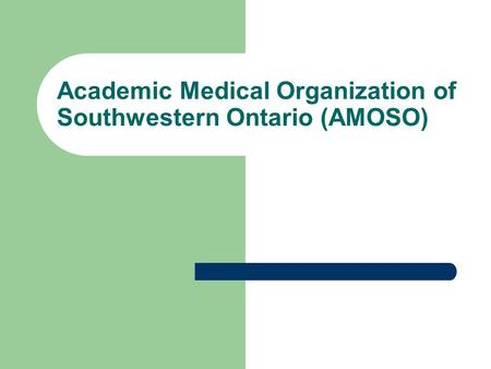 Academic Medical Organization of Southwestern Ontario (AMOSO)