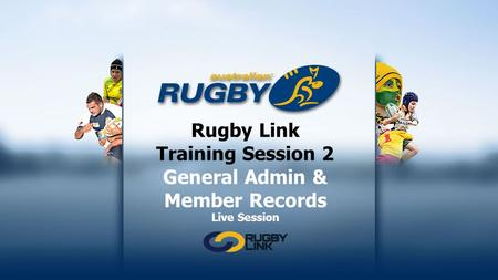 Rugby Link Training Session 2 General Admin & Member Records Live Session.