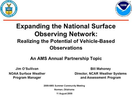 Expanding the National Surface Observing Network: Realizing the Potential of Vehicle-Based Observations An AMS Annual Partnership Topic 2009 AMS Summer.