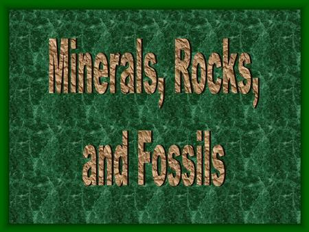 What are rocks made of? Minerals are not made by people; they are … …naturally occurring substances.