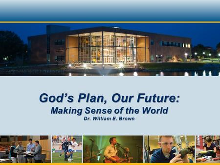 God's Plan, Our Future: Making Sense of the World Dr. William E. Brown.