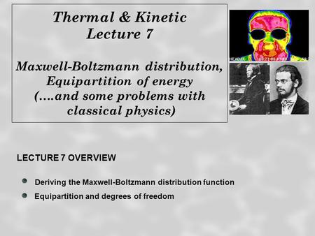 Thermal & Kinetic Lecture 7