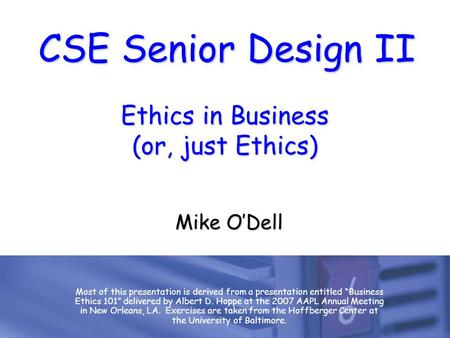 Ethics in Business (or, just Ethics)