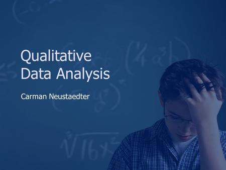 Qualitative Data Analysis Carman Neustaedter. Outline Qualitative research Analysis methods Validity and generalizability.