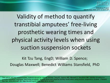 This article and any supplementary material should be cited as follows: Tang KT, Spence WD, Maxwell D, Stansfield BW. Validity of method to quantify transtibial.