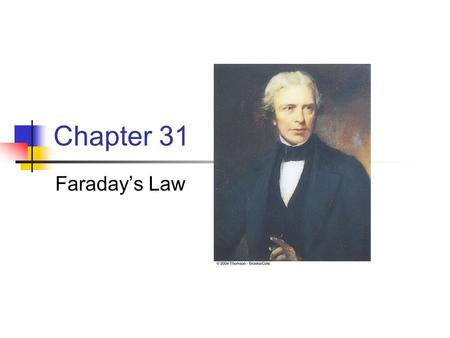 Chapter 31 Faraday's Law.