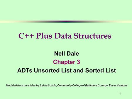 C++ Plus Data Structures ADTs Unsorted List and Sorted List