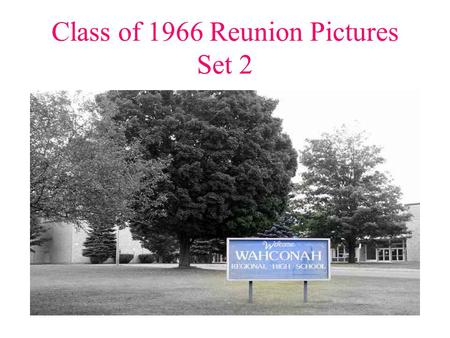 Class of 1966 Reunion Pictures Set 2 Our Faithful Officers Bob Keane Mike Boraski.