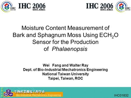 Moisture Content Measurement of Bark and Sphagnum Moss Using ECH 2 O Sensor for the Production of Phalaenopsis Wei Fang and Walter Ray Dept. of Bio-Industrial.
