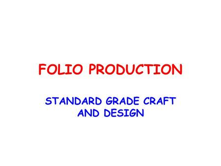 FOLIO PRODUCTION STANDARD GRADE CRAFT AND DESIGN.