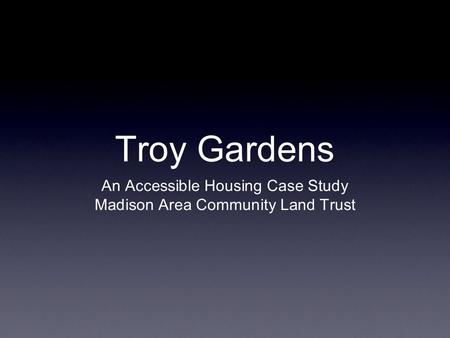 Troy Gardens An Accessible Housing Case Study Madison Area Community Land Trust.