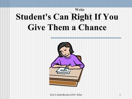 Eric Cohen Books 2009 - Eilat1 Student's Can Right If You Give Them a Chance Write.
