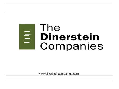 Www.dinersteincompanies.com. Contents  Company Background- The Dinerstein Companies  The Millennium Apartments- Urban Infill Apartments  Sterling University.