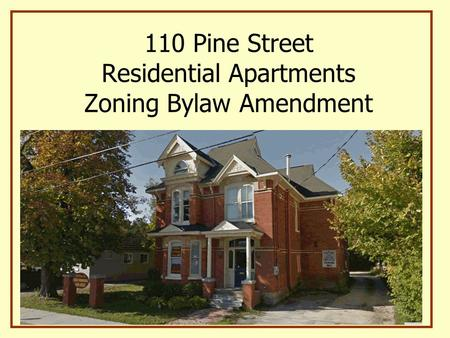 110 Pine Street Residential Apartments Zoning Bylaw Amendment.