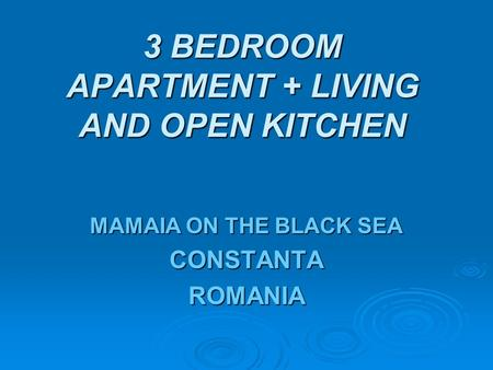 3 BEDROOM APARTMENT + LIVING AND OPEN KITCHEN MAMAIA ON THE BLACK SEA CONSTANTAROMANIA.