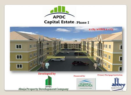 Developed by Abuja Property Development Company..a city within a city - Phase I Financed by Primary Mortgage Institution.
