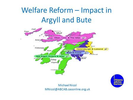Welfare Reform – Impact in Argyll and Bute Michael Nicol