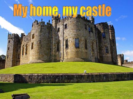 My home, my castle.