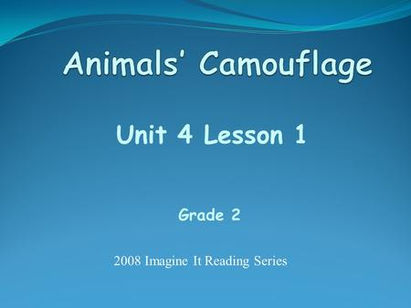 Unit 4 Lesson 1 Grade 2 2008 Imagine It Reading Series.