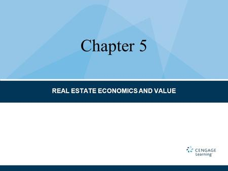 REAL ESTATE ECONOMICS AND VALUE Chapter 5. CHAPTER TERMS AND CONCEPTS Agents of production Amenities Demand Demography Economic forces Fiscal policy Gross.