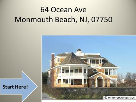 64 Ocean Ave Monmouth Beach, NJ, 07750 Start Here!