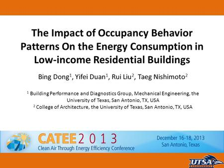ME 4343 HVAC Design The Impact of Occupancy Behavior Patterns On the Energy Consumption in Low-income Residential Buildings Bing Dong 1, Yifei Duan 1,